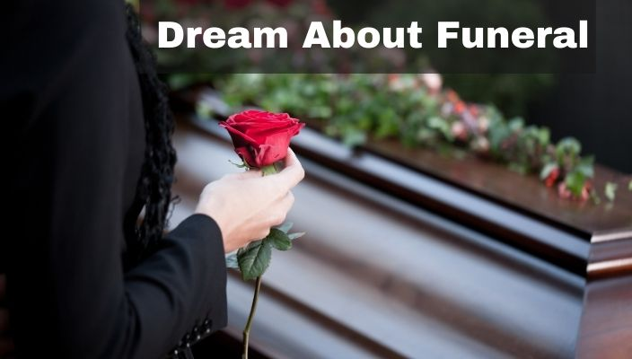 Dream About Funeral Meaning and Interpretation