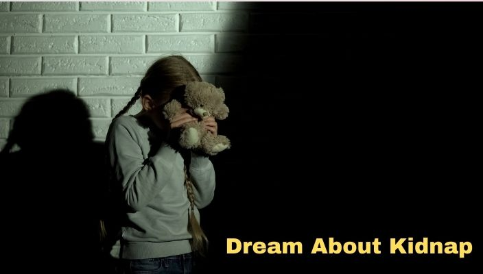 Dream About Kidnap Meaning and Interpretation