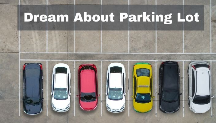 Dream About Parking Lot Meaning and Interpretation