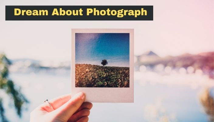 Dream About Photograph Meaning and Interpretation