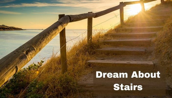 Dream About Stairs Meaning and Interpretation
