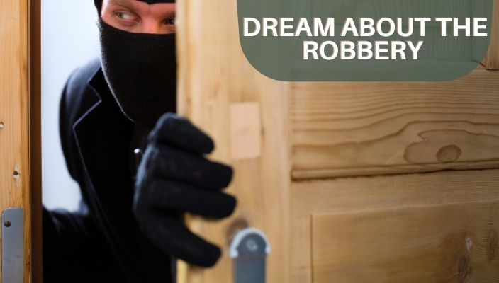 Dream About the Robbery Meaning and Interpretation