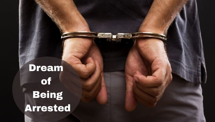 Dream of Being Arrested Meaning and Interpretation