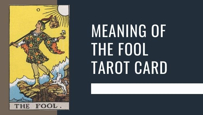 Meaning of The Fool Tarot Card