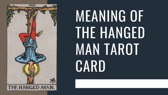 Meaning of The Hanged Man Tarot Card