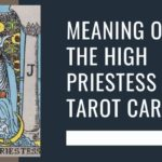 Meaning of The High Priestess Tarot Card